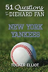 51 Questions for the Diehard Fan: New York Yankees Kindle Edition