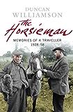 The Horsieman: Memories of a Traveller 1928-58