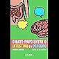 O bate-papo entre o intestino e o cérebro - o que há de novo?