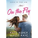On the Fly: A Sexy Fake Boyfriend Romance (Love in the Air Book 1)