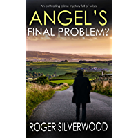 ANGEL'S FINAL PROBLEM? an enthralling crime mystery full of twists (Yorkshire Murder Mysteries Book 28)