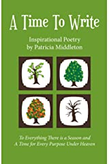 A Time To Write: Inspirational Poetry For All Seasons Kindle Edition