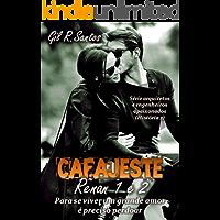 Cafajeste Renan (Volume único) (Arquiteto e engenheiros apaixonados Livro 2)