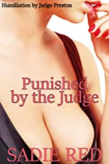 Punished by the Judge: Humiliation by Judge Preston Kindle Edition