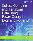 Collect, Transform and Combine Data using Power BI and Power Query in Excel (Business Skills)