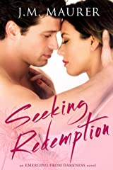 Seeking Redemption (Emerging From Darkness Book 2) Kindle Edition