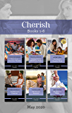 Cherish Box Set 1-6 May 2020/Their Secret Summer Family/Starting Over in Wickham Falls/The Nanny's Family Wish/The Reluctant Fiancée/Her Seco (The Bravos of Valentine Bay)