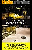 Tre cadaveri sotto la neve (Le indagini dell'ispettore Santoni Vol. 3)