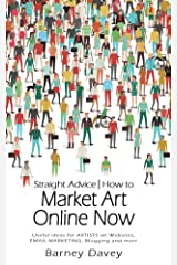 Straight Advice: How to Market Art Online Now Kindle Edition