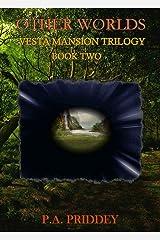 Other Worlds: Vesta Mansion Trilogy - Book Two - Fantasy Kindle Edition