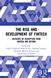 The Rise and Development of FinTech: Accounts of Disruption from Sweden and Beyond (Routledge International Studies in Money and Banking Book 94) (English Edition)