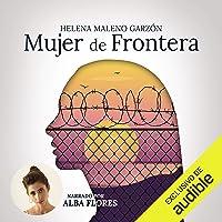Mujer de frontera: Defender el derecho a la vida no es un delito
