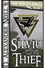 Silviu the Thief (The Hero's Knot Book 1) Kindle Edition