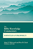 The Bible Knowledge Commentary Epistles and Prophecy (BK Commentary)
