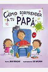 Cómo sorprender a tu papá / How to Surprise a Dad Hardcover