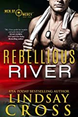 Rebellious River: Men of Mercy, Book 5 Kindle Edition