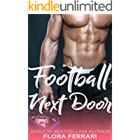 Football Next Door: An Older Man Younger Woman Romance (A Man Who Knows What He Wants Book 70)
