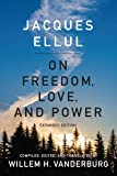 On Freedom, Love, and Power: Expanded Edition