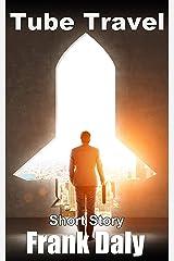 Tube Travel: Short Story Kindle Edition