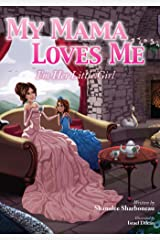 My Mama Loves Me: I'm Her Little Girl (My Family Loves Me Book 2) Kindle Edition