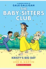 Kristy's Big Day (The Baby-sitters Club Graphic Novel #6): A Graphix Book: Full-Color Edition (The Baby-Sitters Club Graphix) Kindle Edition