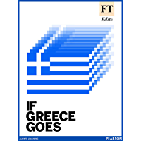 If Greece goes…: The impact of a Greek default on Europe and the world economy (English Edition)