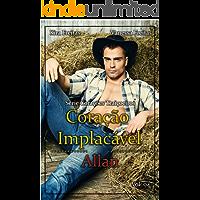 Coração Implacável: Allan (Corações traiçoeiros Livro 4)