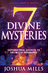 7 Divine Mysteries: Supernatural Secrets to Unlimited Abundance Kindle Edition
