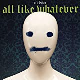 All Like Whatever [Explicit]