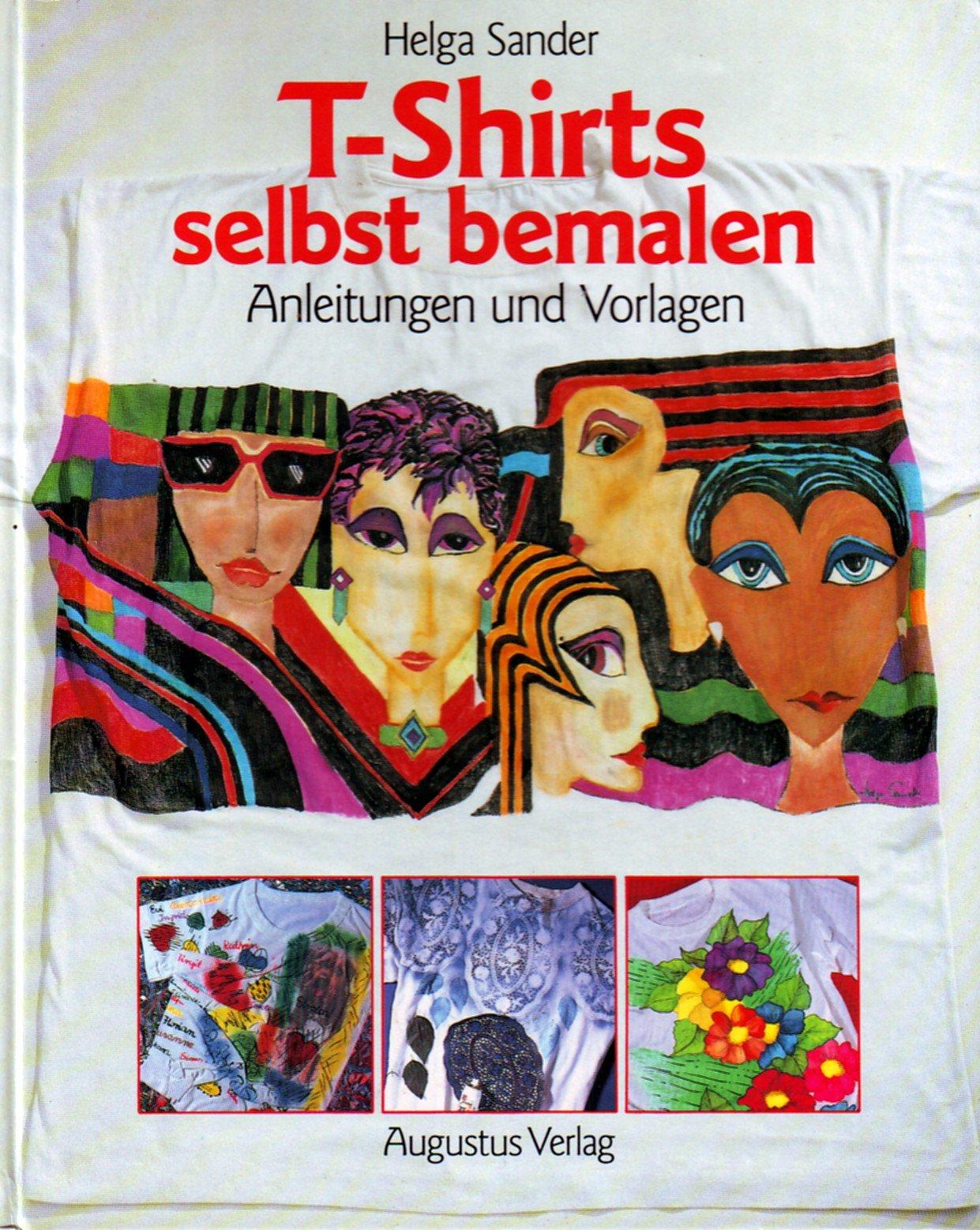 T- Shirts selbst bemalen. Anleitungen und Vorlagen: Amazon.de: Helga ...