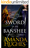 The Sword of the Banshee (Bold Women of the 18th Century Series Book 3)