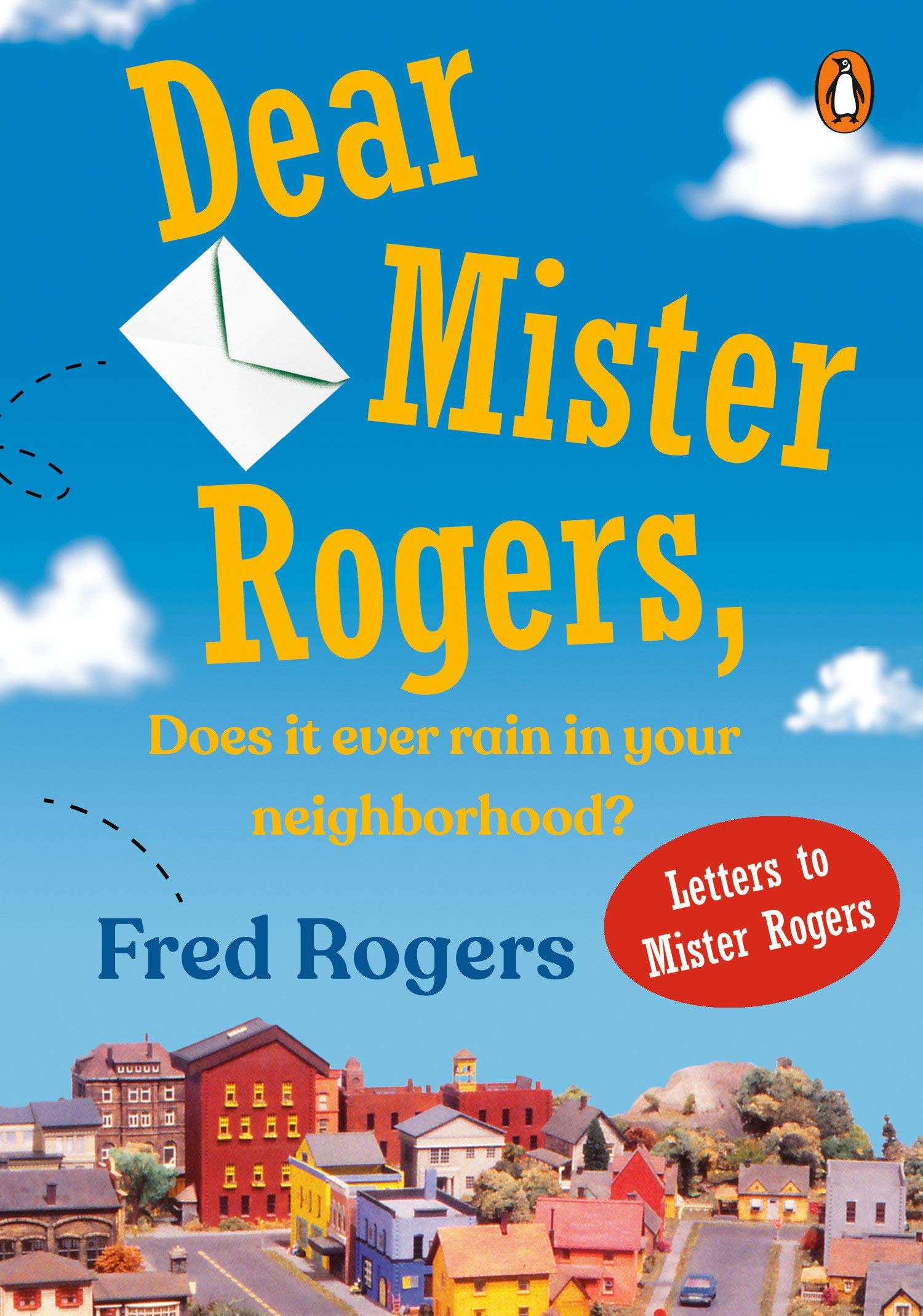 Dear Mister Rogers Does It Ever Rain In Your Neighborhood Letters To Mister Rogers Rogers Fred 9780140235159 Amazon Com Books