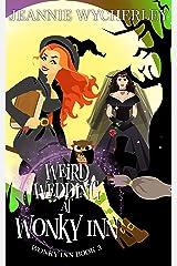 Weird Wedding at Wonky Inn: Wonky Inn Book 3 Kindle Edition