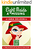 Eight Maids a' Missing (A Short Story) (12 Days of Christmas series Book 8)