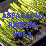 Easy Asparagus Soup Recipes Cookbook Vol 2