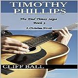 Timothy Phillips: The End Times Saga, Book 5