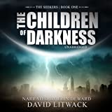 The Children of Darkness: The Seekers, Book 1