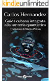 Guida cubana integrata alla santeria quantistica (Future Fiction Vol. 51)