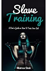 Slave Training: A Dom's Guide on How to Train your Sub Kindle Edition