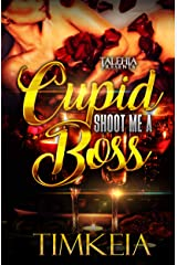 Cupid Shoot Me A Boss Kindle Edition