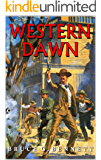 "Western Dawn: High Noon For Gabriel Torrent: A Western Adventure From The Author of ""Massacre At Fort Apache"" (A Gabriel Torrent Western Book 4)"