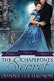 The Chaperone's Secret (Classic Regency Romances Book 19)
