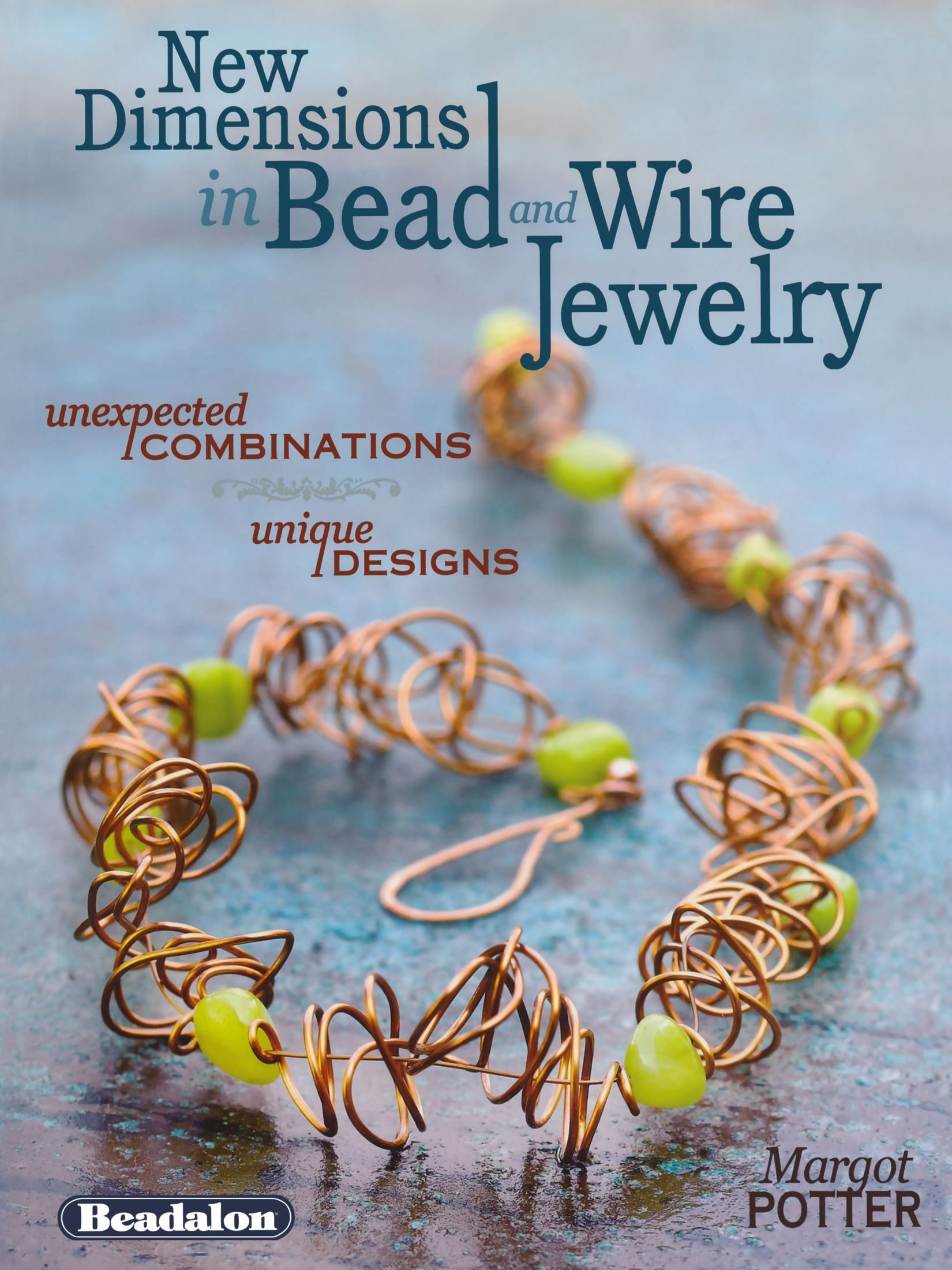 New Dimensions in Bead and Wire Jewelry: Unexpected Combinations, Unique Designs Paperback – July 26, 2011 Margot Potter North Light Books 1440309248 4336838515