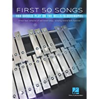 First 50 Songs You Should Play on the Bells/Glockenspiel: A Must-Have Collection of Well-Known Songs, Including Several…