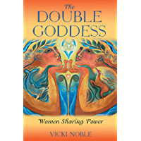 The Double Goddess: Women Sharing Power
