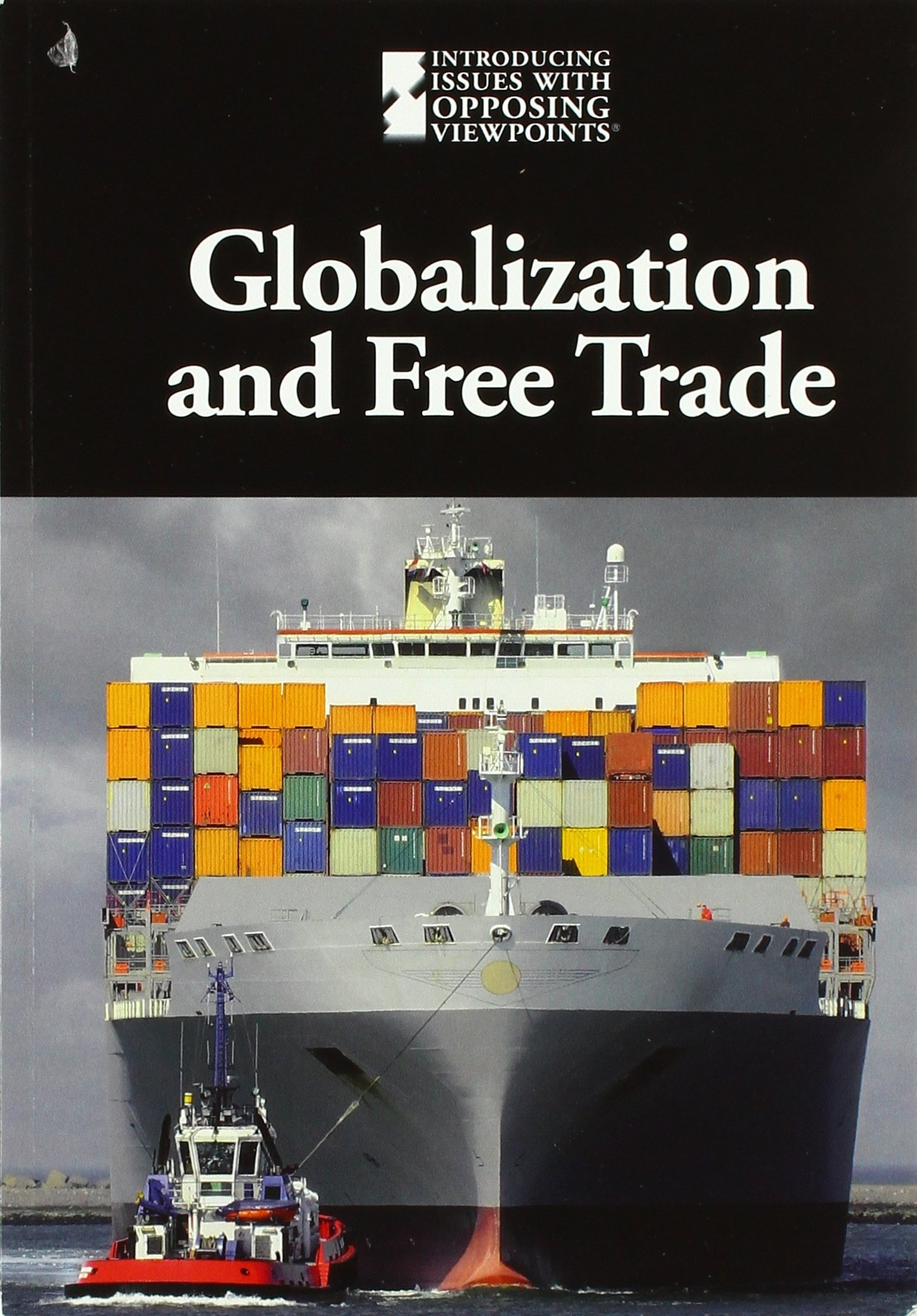 Globalization and Free Trade (Introducing Issues With Opposing Viewpoints) PDF