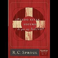 ¿Puedo estar seguro de que soy salvo? (Spanish Edition)