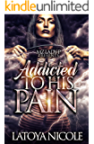 Addicted to His Pain: A Standalone Novel