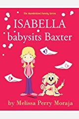 Isabella babysits Baxter: (Funny Dog Children's Book)) (Wunderkind Family) Kindle Edition
