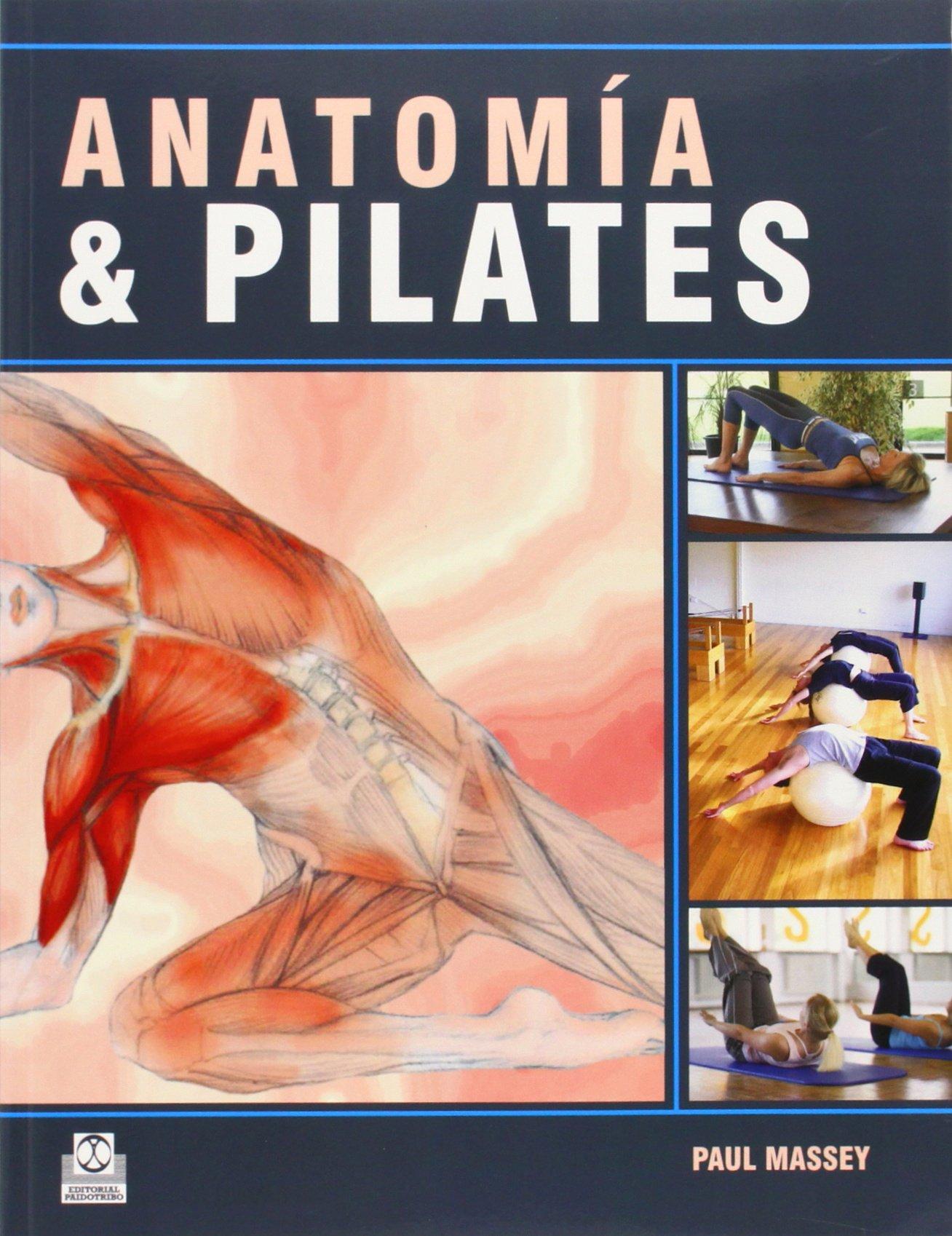 ANATOMÍA & PILATES (color): Amazon.es: Paul Massey: Libros